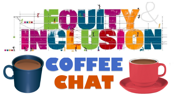 CSD Equity Coffee Chats Tuesdays & Thursdays until May 19