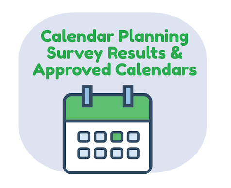 Calendar Planning Survey Results and Approved Calendars