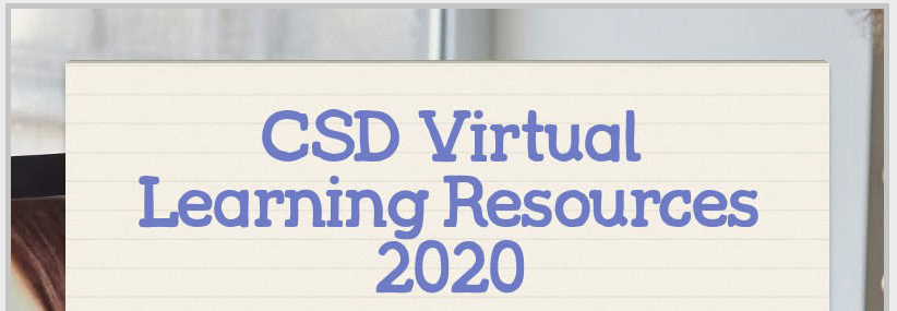 CSD Virtual Learning Resources 2020